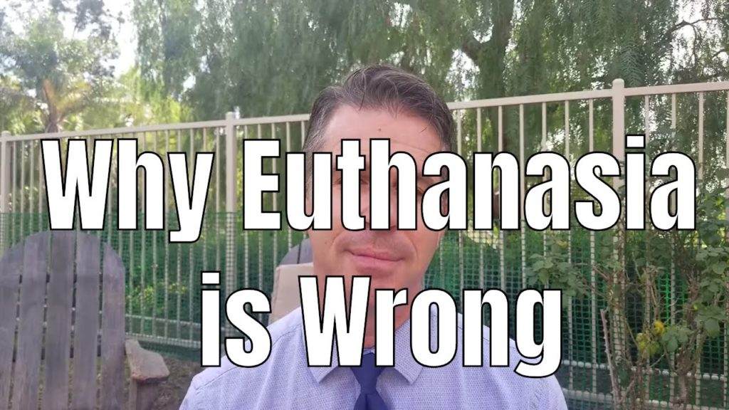 WHY EUTHANASIA IS WRONG