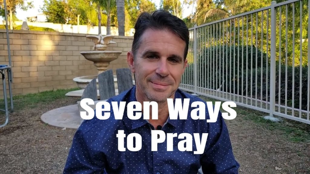 SEVEN WAYS TO PRAY