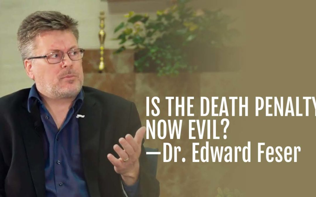 98: Is the Death Penalty Now Evil?—Dr. Edward Feser