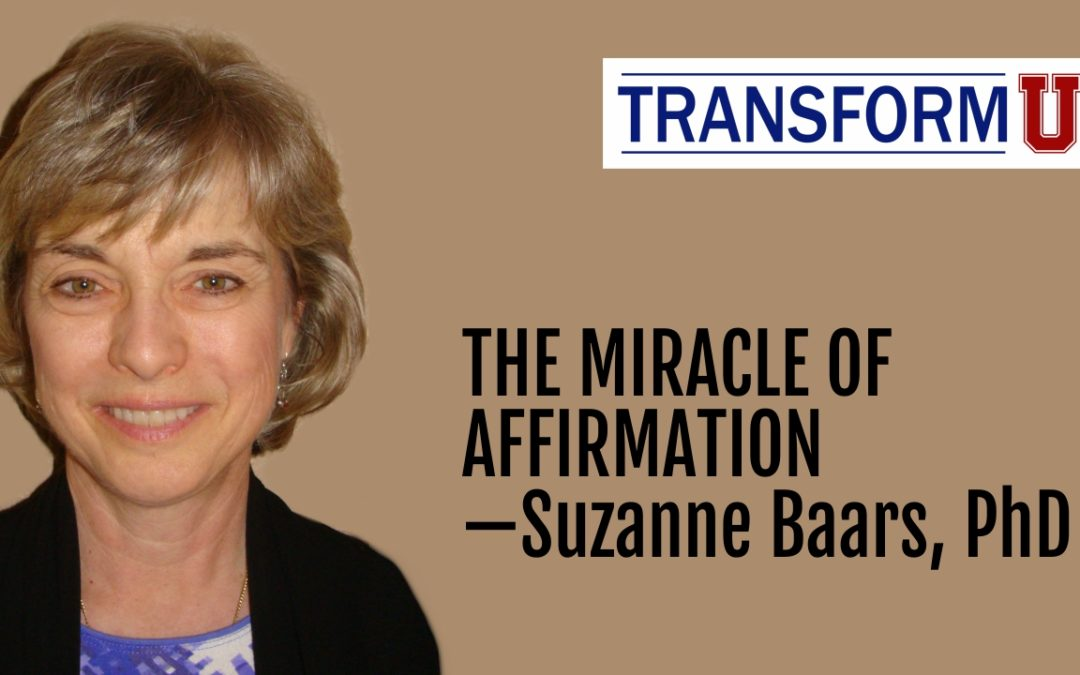 TransformU—The Miracle of Affirmation with Suzanne Baars, Phd