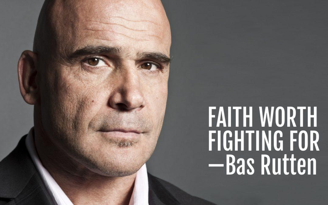 111: Faith Worth Fighting For—Bas Rutten