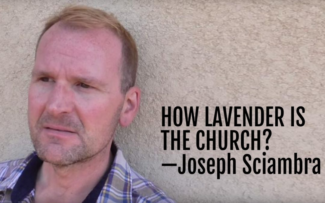 113: How Lavender Is the Church?—Joseph Sciambra