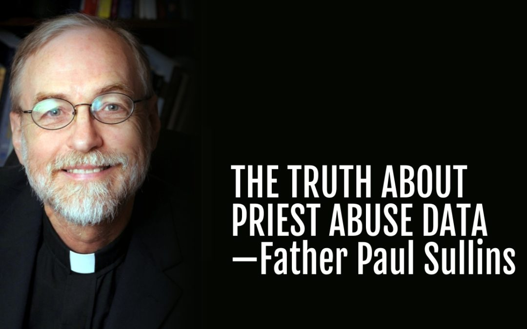 115: The Truth About the Priest Abuse Data—Father Paul Sullins, PhD