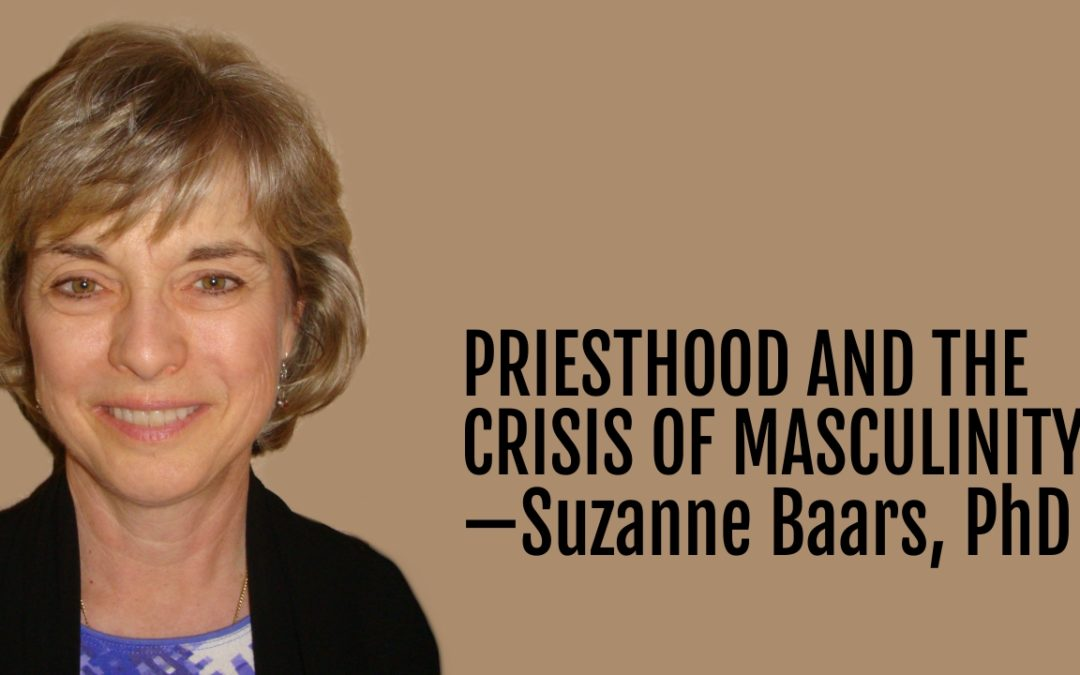116: Priesthood and the Crisis of Masculinity—Dr. Suzanne Baars, PhD
