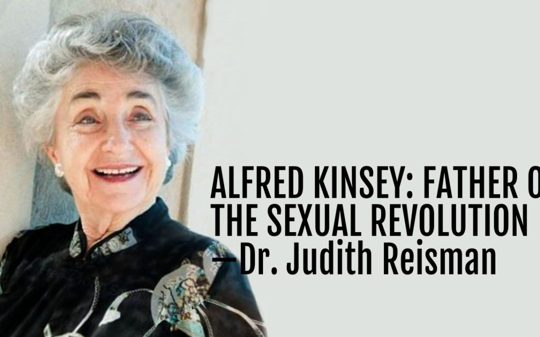117: Alfred Kinsey: Father of the Sexual Revolution