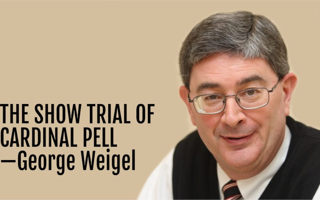 119: The Show Trial of Cardinal Pell—George Weigel