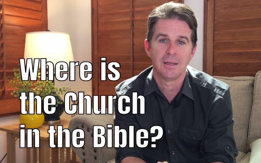 Where is the Church in the Bible?