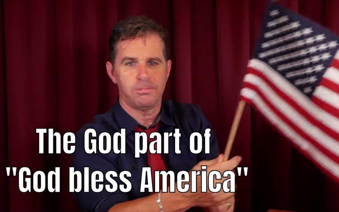 """The God part of """"God bless America"""""""