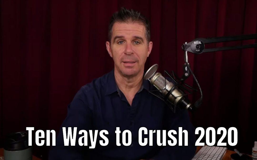 Ten Ways to Crush 2020