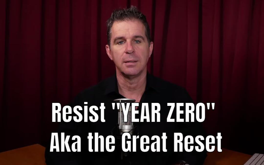 """Resist """"YEAR ZERO"""" Aka the Great Reset"""