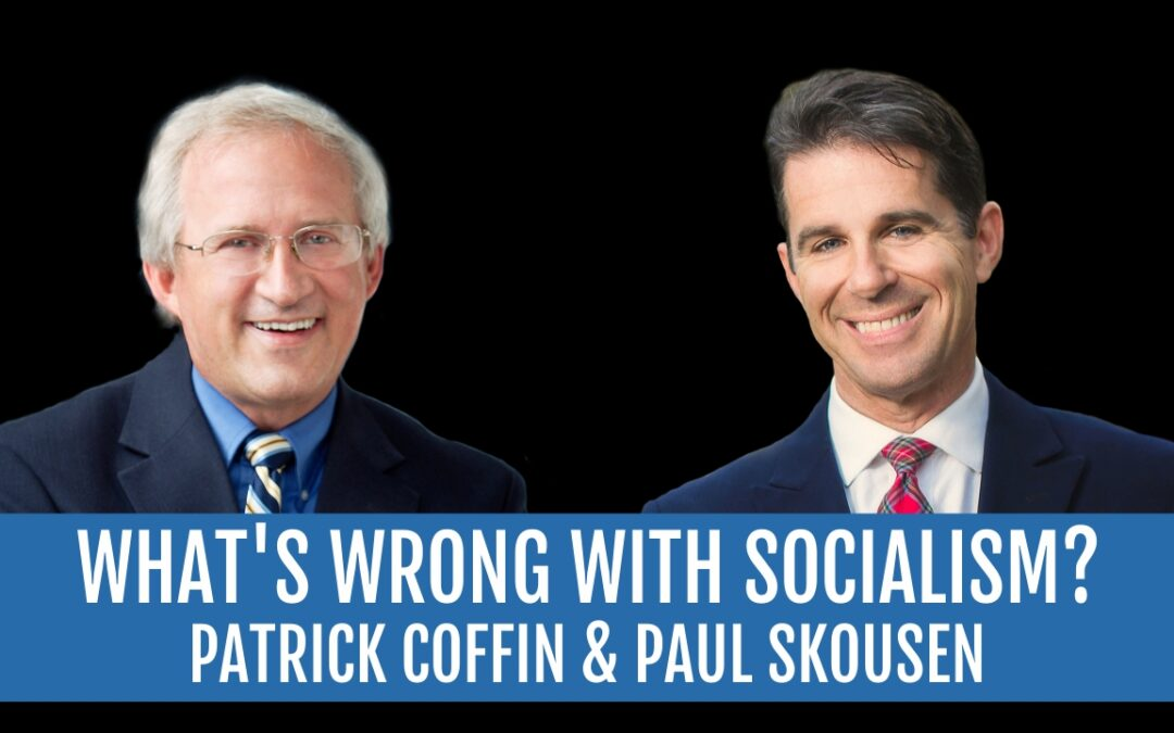 #215: What's Wrong With Socialism?—Paul Skousen