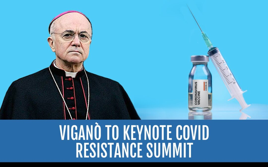 #226: Vigano to Keynote Covid Resistance Summit