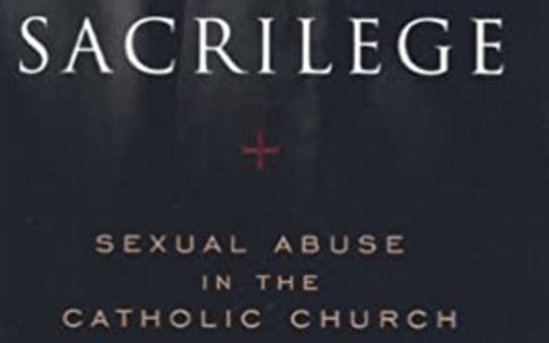 Book Review — Sacrilege: Sexual Abuse in the Catholic Church